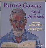 Patrick Gowers: Choral & Organ Music