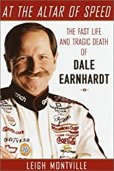 At the Altar of Speed: The Fast Life and Tragic Death of Dale Earnhardt, Sr.