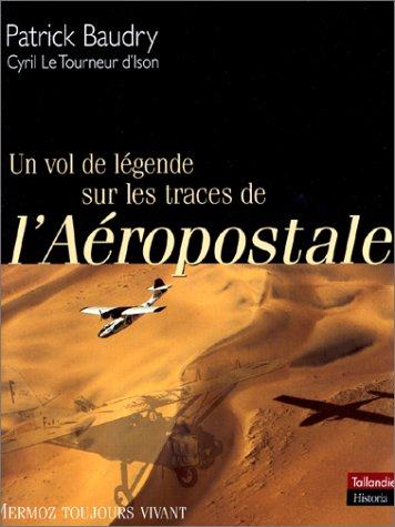 un-vol-de-legende-sur-les-traces-de-laeropostale-mermoz-toujours-vivant