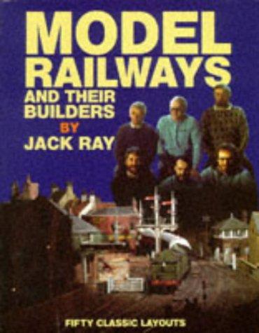 Model Railway Builders: 50 Classic Layouts por J.L. Ray