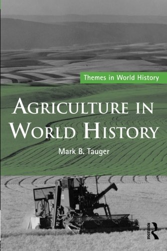Agriculture in World History (Themes in World History) by Mark B. Tauger (2010-11-06)