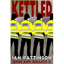 Kettled (Rain and Bullets Book 4)
