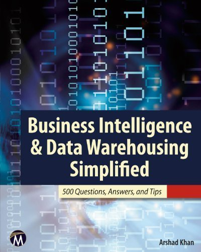 Business Intelligence & Data Warehousing Simplified: 500 Questions, Answers, & Tips by Khan, Arshad (2011) Paperback