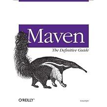 Maven: The Definitive Guide: The Definitive Guide