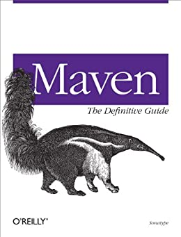 Maven: The Definitive Guide: The Definitive Guide par [Company, Sonatype]