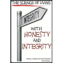 The Science of Living With Honesty and Integrity (English Edition)