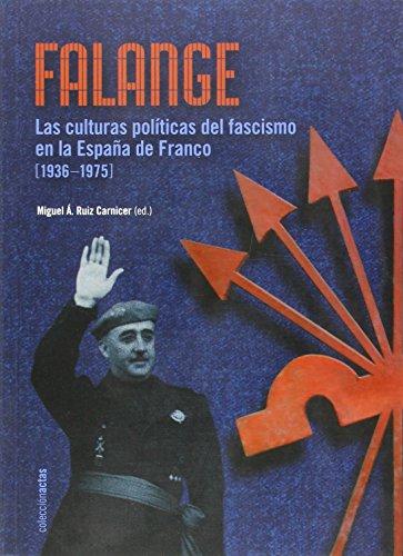Falange - Las Culturas Politicas Del Fascismo En La España De Franco