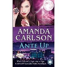 Ante Up: A Sin City Collectors Novella (Volume 3) by Amanda Carlson (2014-08-18)