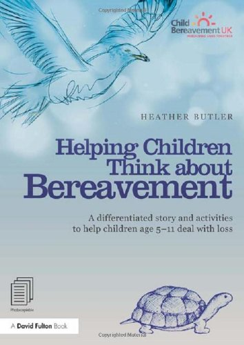 Helping Children Think about Bereavement: A differentiated story and activities to help children age 5-11 deal with loss