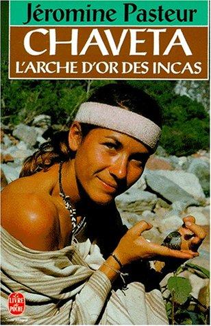Chaveta : L'arche d'or des Incas