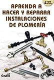 Aprenda a Hacer y Reparar Instalaciones de Plomeria