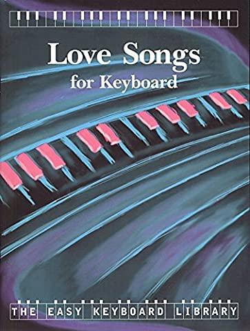 The Easy Keyboard Library: Love Songs - Volume 1. Partitions pour Clavier