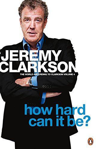 How Hard Can It Be?: The World According to Clarkson Volume 4 (English Edition) (Jordan Summers)