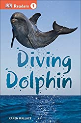 DK Readers L1: Diving Dolphin by Karen Wallace (2015-06-02)