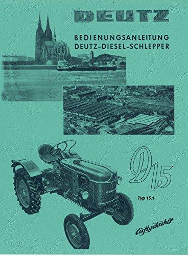 Preisvergleich Produktbild Bedienungsanleitung Deutz Schlepper D15 Typ15.1 H1110-2 ab 7422/201