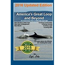 America's Great Loop & Beyond: Cruising on a Frugal Budget (Bring your own Boat) by Capt John C Wright (2013-09-05)