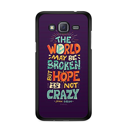 the-world-may-be-broken-but-hob-is-not-crazy-inspirational-john-green-quote-for-2d-samsung-j3-6-2016