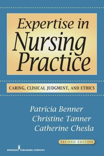Expertise in Nursing Practice: Caring, Clinical Judgment & Ethics: Caring, Clinical Judgment and Ethics por Patricia Benner