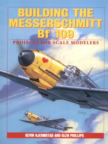 Building the Messerschmit Bf-109: Projects for Scale Modelers