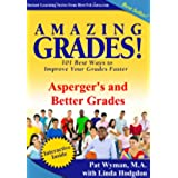 Amazing Grades: Asperger's and Better Grades (Amazing Grades: 101 Best Ways to Improve Your Grades Faster) (English Edition)