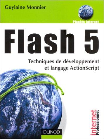 Flash 5 : Techniques de développement et langage ActionScript