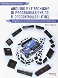 Arduino e le tecniche di programmazione dei microcontrollori ATMEL