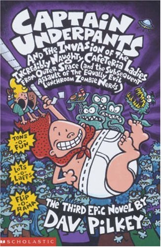 Captain Underpants and the invasion of the incredible naughty cafeteria ladies from outer space ... : the third epic novel