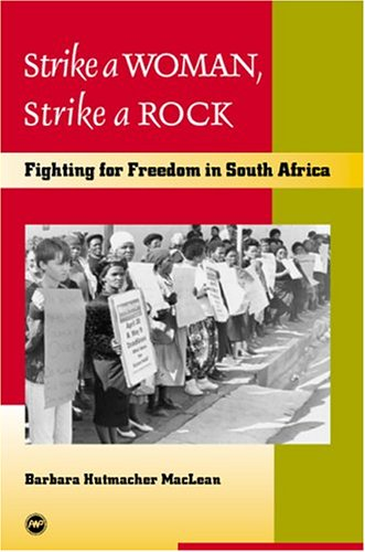 strike-a-woman-strike-a-rock-fighting-for-freedom-in-south-africa