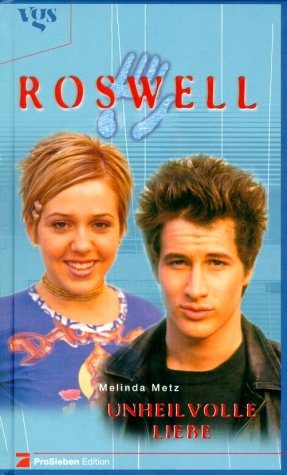 Roswell - Unheilvolle Liebe