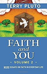 Faith and You Volume 2: More Essays on Faith in Everyday Life by Terry Pluto (2012-10-31)