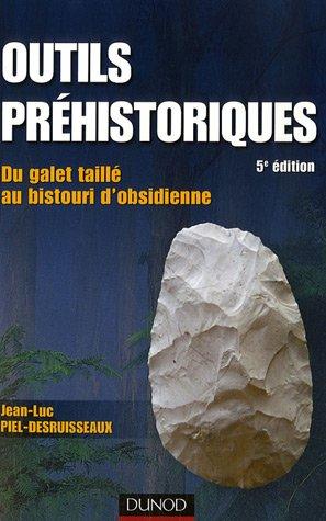 Outils prhistoriques : Du galet taill au bistouri d'obsidienne