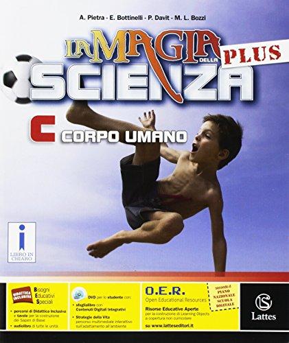 La magia della scienza plus. Vol. C. Con e-book. Con espansione online. Per la Scuola media. Con DVD-ROM