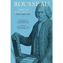 Rousseau, Judge of Jean-Jacques: Dialogues: 001 (The Collected Writings of Rousseau) by Jean-Jacques Rousseau (1990-03-31)