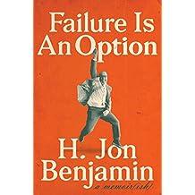 Failure Is an Option: A Memoir(ish)