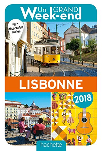 Guide Un Grand Week-end à Lisbonne 2018 par Collectif