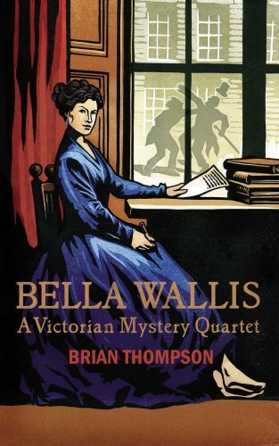 Bella Wallis: A Victorian Mystery Quartet (Bella Wallis Mysteries) by Brian Thompson (2014-01-01)