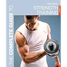 The Complete Guide to Strength Training 5th edition (Complete Guides) by Anita Bean (2015-09-24)