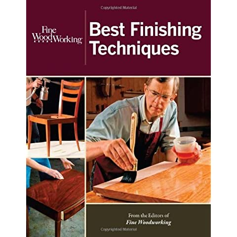 Fine Woodworking Best Finishing Techniques by Editors
