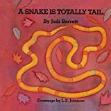 A Snake Is Totally Tail by Judi Barrett (2007-11-28)