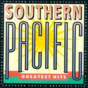 Greatest Hits By Southern Pacific (1991-07-09) (Southern Pacific Greatest Hits)
