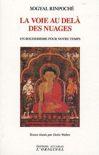 La voie au-delà des nuages : Un bouddhisme pour notre temps par Sogyal Rinpoché