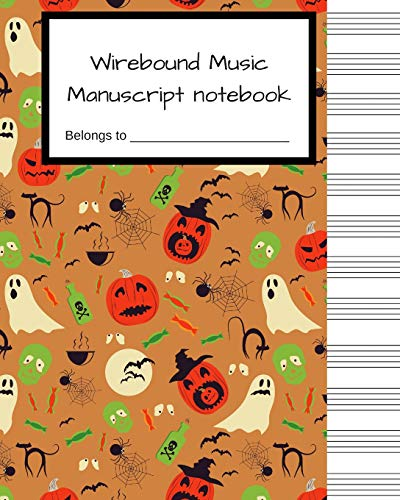Wirebound Music Manuscript notebook: Halloween Blank Music Sheet, Musicians Notebook, Songwriting, 100 Pages of Staff Paper, 12 Staves per Page