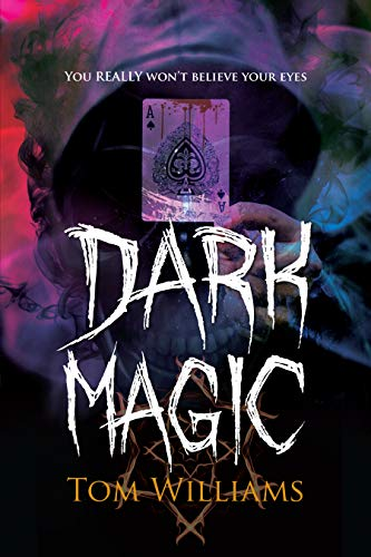 Dark Magic by [Williams, Tom]