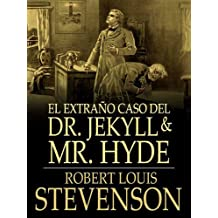 El extraño caso del Dr. Jekyll y Mr. Hyde (Spanish Edition)