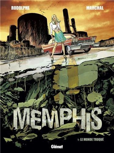 Memphis - Tome 01 : Le Monde truqué