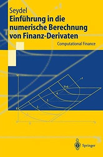 Einführung in die numerische Berechnung von Finanz-Derivaten: Computational Finance (Springer-Lehrbuch)
