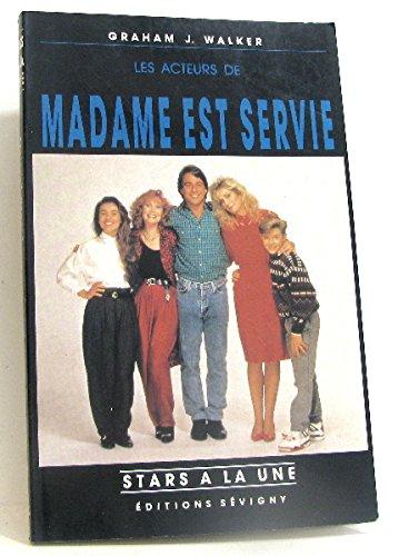 Les acteurs de Madame est servie