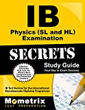 IB Physics SL and HL Examination Secrets: IB Test Review for the International Baccalaureate Diploma Programme (Secrets (Mometrix))