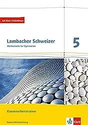 Lambacher Schweizer Mathematik 5. Ausgabe Baden-Württemberg: Klassenarbeitstrainer. Schülerheft mit Lösungen Klasse 5 (Lambacher Schweizer. Ausgabe für Baden-Württemberg ab 2014)