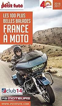 La france a moto. les 100 plus belles balades 2016 2017